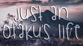 Just an Otaku's Life