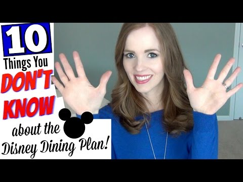 10 THINGS YOU DON'T KNOW ABOUT THE DISNEY DINING PLAN!   PLANNING A DISNEY VACATION