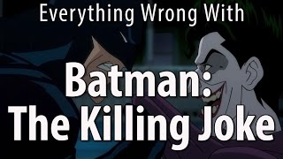 Everything Wrong With Batman: The Killing Joke