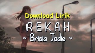 Rekah - Brisia Jodie (Lirik Download)