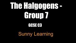 The Group 7 Halogens - GCSE AQA Chemistry