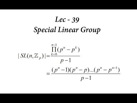 Lec - 39 Special Linear Group   IIT JAM   CSIR UGC NET   GATE MA   B Sc