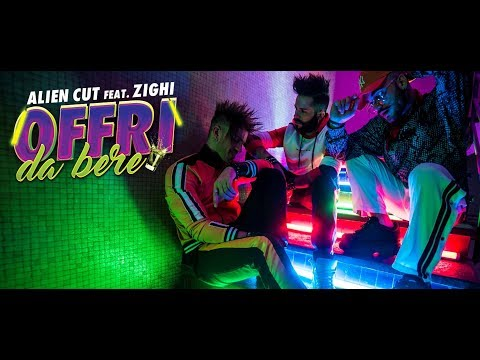 Alien Cut feat. Zighi  - Offri Da Bere (Official Video) 🍹