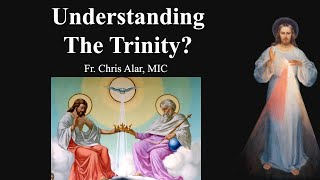 Download Explaining the Faith - Understanding The Trinity?