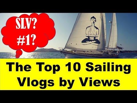 Top 10 Best Veiwed Sailing Channel Vlogs: La Vagabonde, SV Delos, Untie the Lines