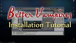 Better Vampires Installation Tutorial