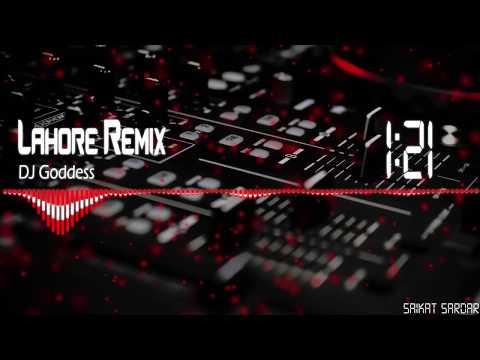 Lahore Remix - Guru Randhawa   DJ Goddess Remix [1080P 60FPS]