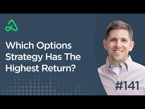 Which Options Strategy Has The Highest Return? [Episode 141]