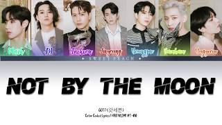 GOT7 (갓세븐) Not By The Moon- [Color Coded Lyrics| Rom| Han| P…