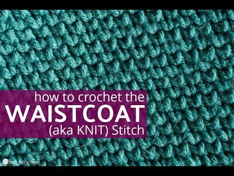 How to Crochet the Waistcoat Stitch (Knit Stitch)