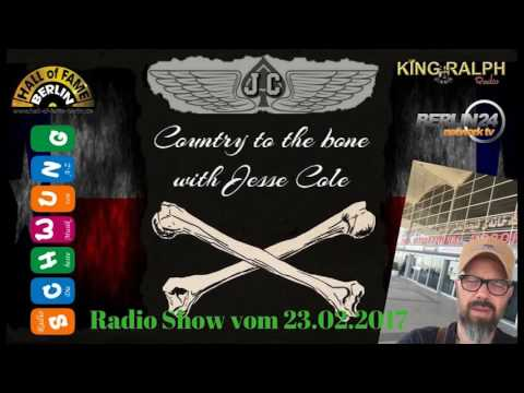 Jesse Cole Radio Sendung Country to the Bone  23.2.2017