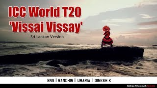 ICC World T20 'Vissai Vissay' - Sri Lankan Version Thumbnail