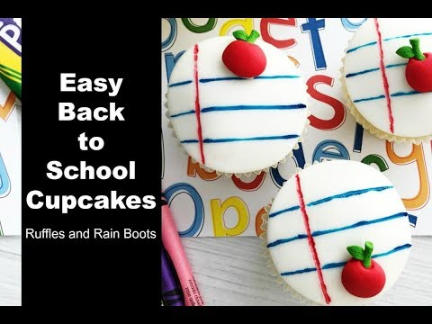 Back to School Cupcakes - Great for Teacher Appreciation and Back to School Ideas