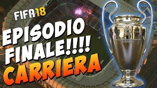 EPISODIO FINALE PESCARA! CHAMPIONS LEAGUE - FIFA 18 CARRIERA ALLENATORE