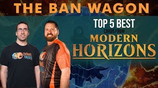 The Ban Wagon: Top 5 Cards from Modern Horizons