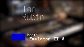 Ilan Rubin  @Nine Inch Nails  | Meets Emulator II V