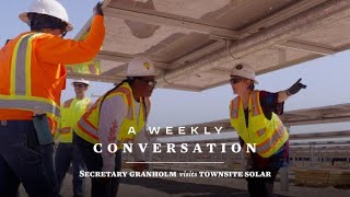 A Weekly Conversation: On the Job at Townsite Solar Project