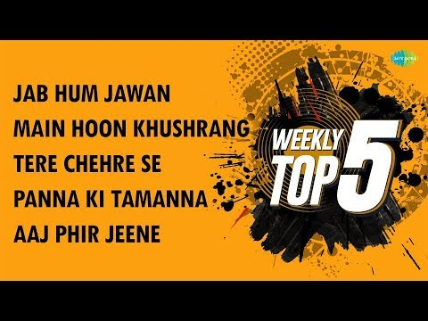 Weekly Top 5 | Jab Hum Jawan | Main Hoon Khushrang| Tere Chehre Se |Panna Ki Tamanna |Aaj Phir Jeene