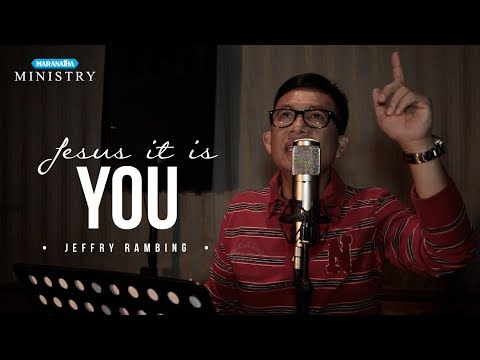 Jesus It Is You - Jeffry Rambing ( Pujian Sepanjang Masa )