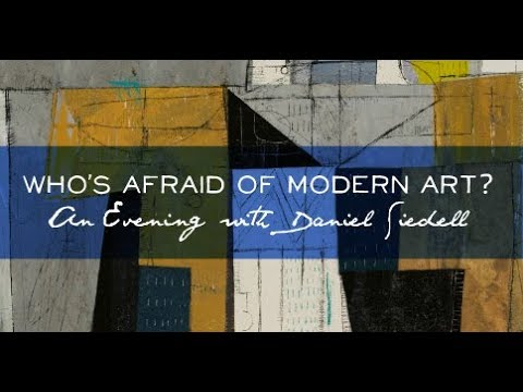 "Daniel Siedell, ""Who's Afraid of Modern Art?"" - Q&A"
