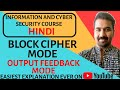 Block Cipher Modes : Output Feedback Mode Explained in Hindi l Information and Cyber Security Course