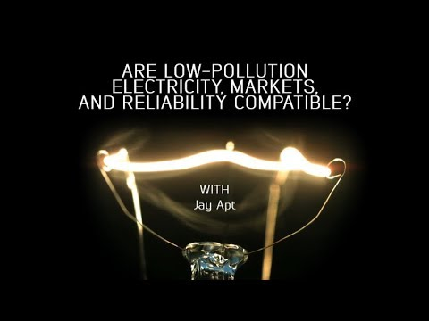 Are low-pollution electricity, markets, and reliability compatible? with Jay Apt