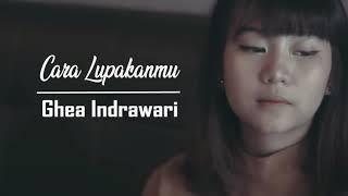 Download lagu Cara Lupakanmu - Giselle (Cover by Ghea Indrawari) + Lirik lagu