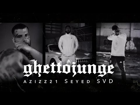 Seyed, Azizz21, Svd  ►GHETTOJUNGE ◄ (Official Video)