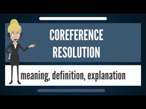 What is COREFERENCE RESOLUTION? What does COREFERENCE RESOLUTION mean?