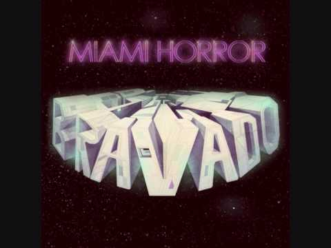 Miami Horror - Don't Be On With Her