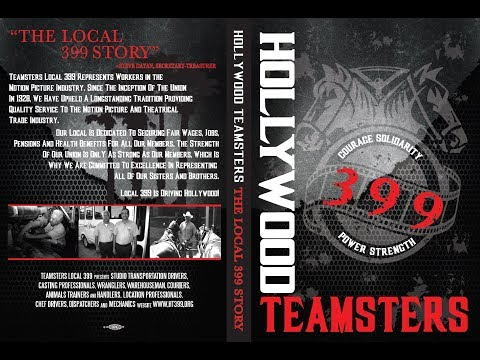 Hollywood Teamsters: The Local 399 Story
