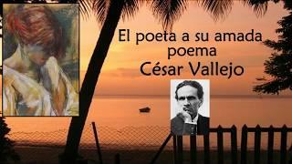El poeta a su amada, César Vallejo.  Declama Gabriel Alexander Garrido