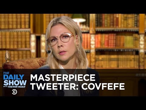 Masterpiece Tweeter: Covfefe | The Daily Show