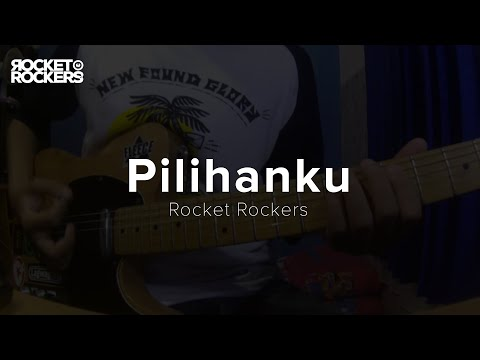 Rocket Rockers - Pilihanku (by Maliq & D'Essentials) Guitar Cover By ggilangrr