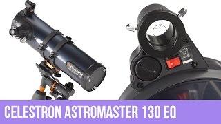 Телескоп Celestron AstroMaster 130 EQ. Обзор владельца
