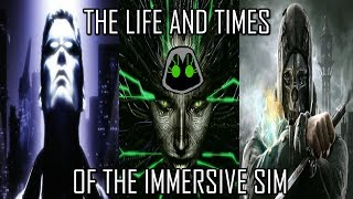 The Life and Times of the Immersive Sim