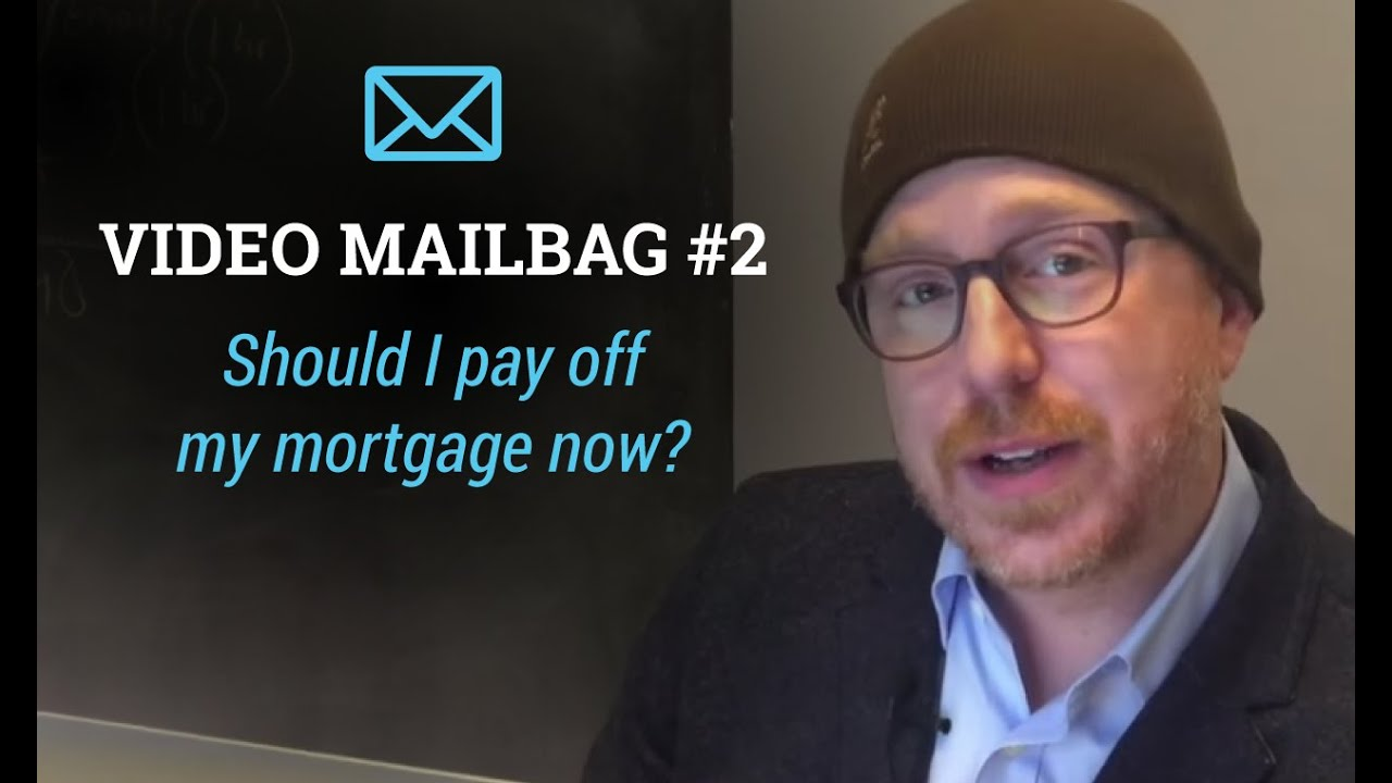 video mailbag ep 2 should i pay off my mortgage now youtube. Black Bedroom Furniture Sets. Home Design Ideas