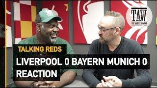 Baixar Liverpool 0 Bayern Munich 0: Reaction   TALKING REDS