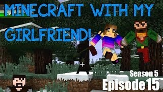Minecraft with my Girlfriend! (S5 E15) - A Rough Start