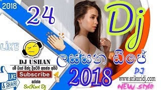 Best Sinhala Dj | Nonstop - 2018 Sinhala New Song | DJ Ushan Dj 2018 new style [SriKori Dj] 👉#24