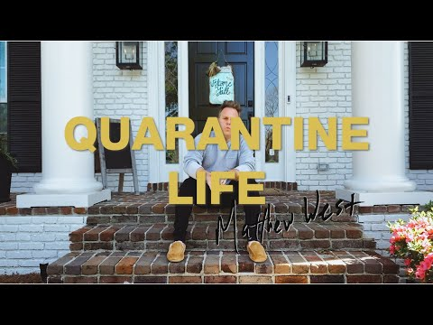 Matthew West - Quarantine Life