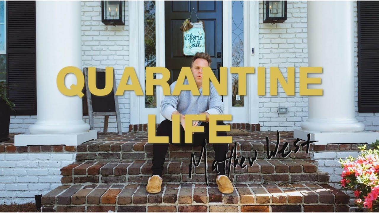 Quarantine Life, Matthew West