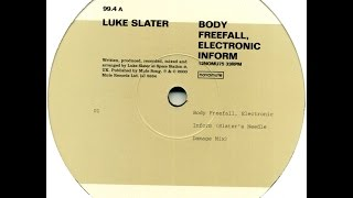Luke Slater - Body Freefall, Electronic Inform ( Slater And Sage Mix )