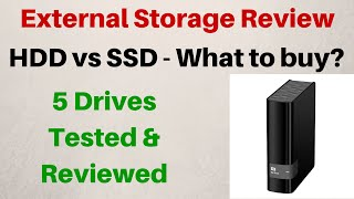 External Storage Review - 5 Drives Tested - HDD vs SSD - Which one should you buy?