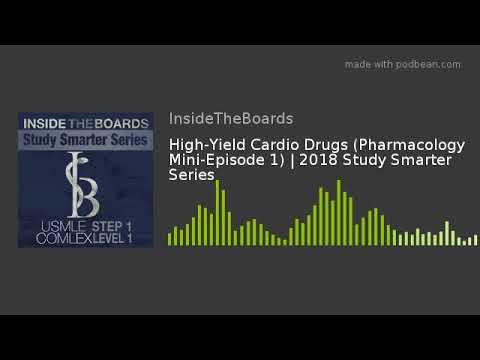 High-Yield Cardio Drugs (Pharmacology Mini-Episode 1)   2018 Study Smarter Series