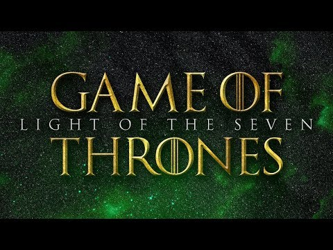 Light of the Seven - Game of Thrones  Epic
