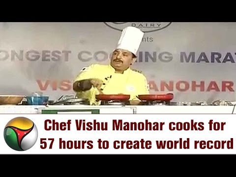 Chef Vishu Manohar cooks for 57 hours to create world record