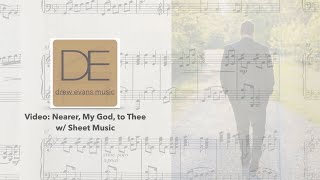 Nearer, My God, to Thee (solo piano arrangement by Drew Evans)