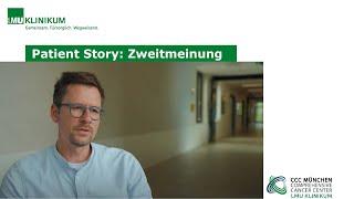 Patient Story: Zweitmeinung