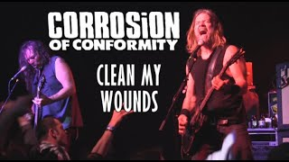 "Corrosion of Conformity: ""Clean My Wounds"" Live 5/7/16 Columbus, OH"